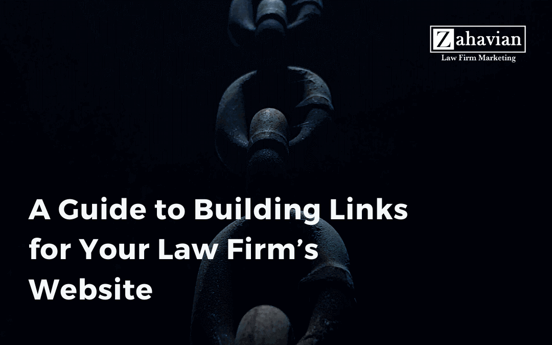 A Guide to Building Links for Your Law Firm's Website