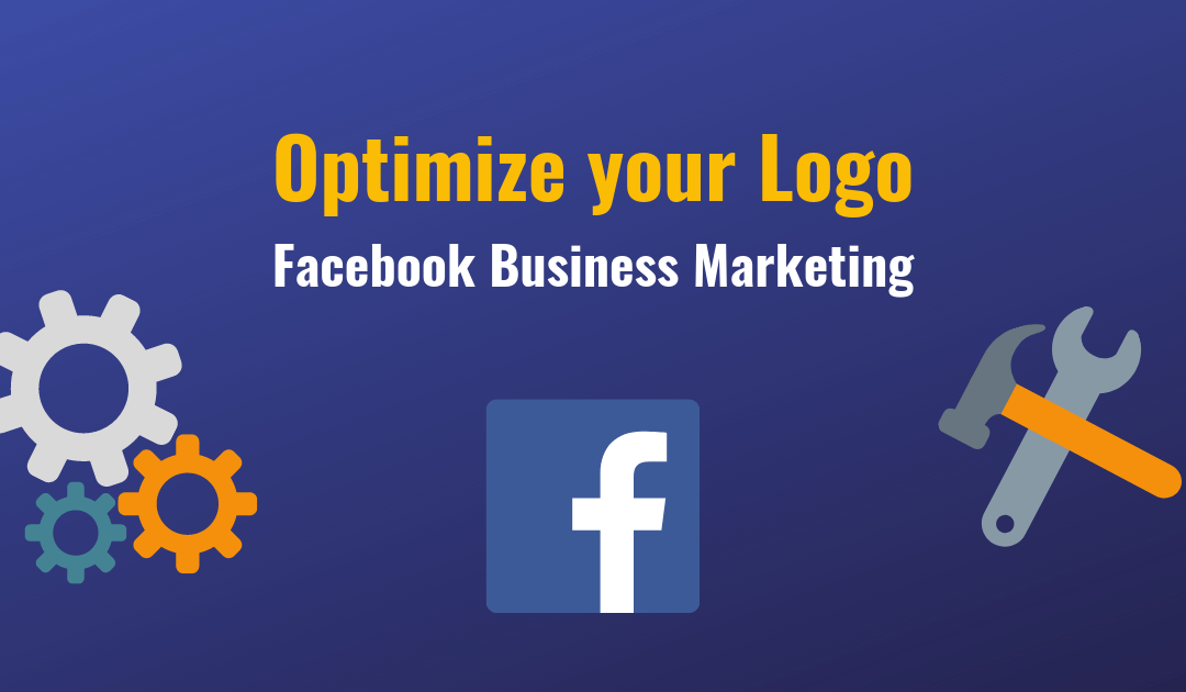 Make Sure your Logo is Optimized for Facebook Marketing