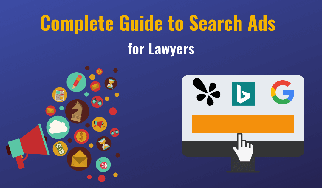 Complete Guide to Search Ads for Lawyers [2019]