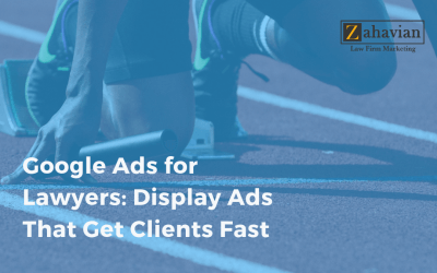 Google Ads for Lawyers: Display Ads That Get Clients Fast
