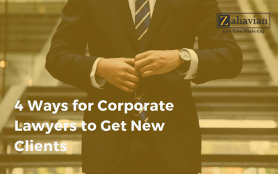 4 Ways for Corporate Lawyers to Get New Clients