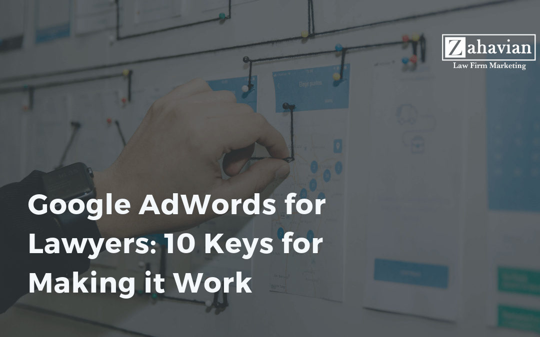 Google AdWords for Lawyers: 10 Keys for Making it Work