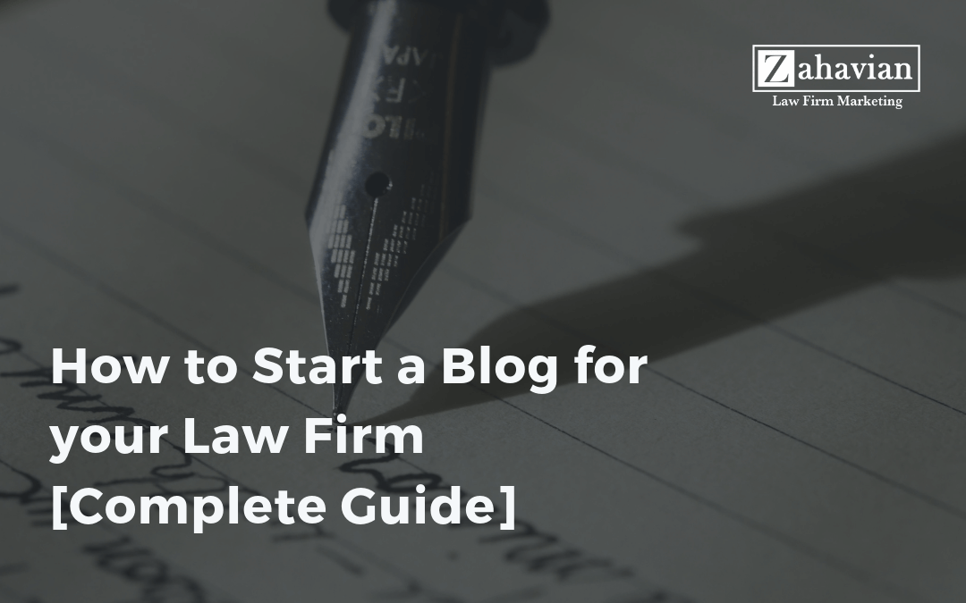 How to Start a Blog for your Law Firm [Complete Guide]