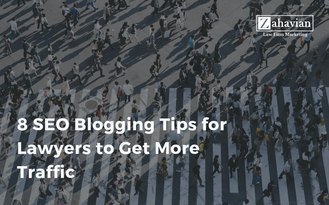 8 SEO Blogging Tips for Lawyers to Get More Traffic