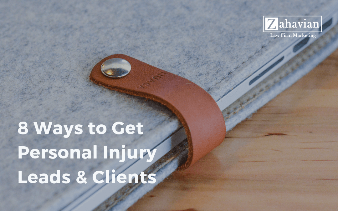 8 Ways to Get Personal Injury Leads & Clients