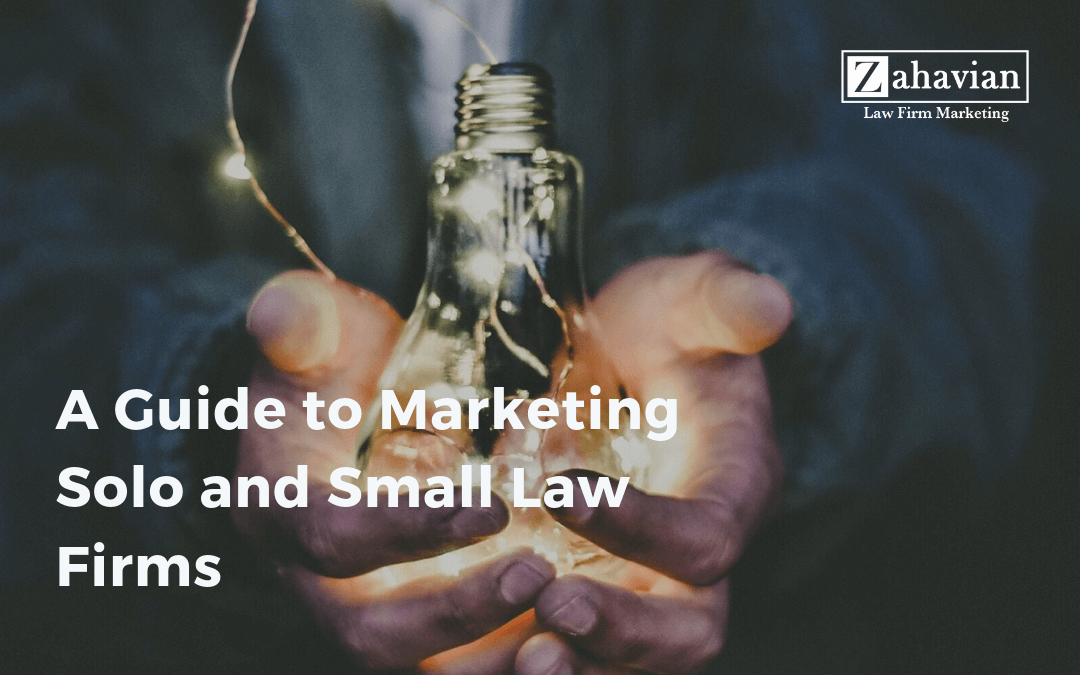 A Guide to Marketing Solo and Small Law Firms