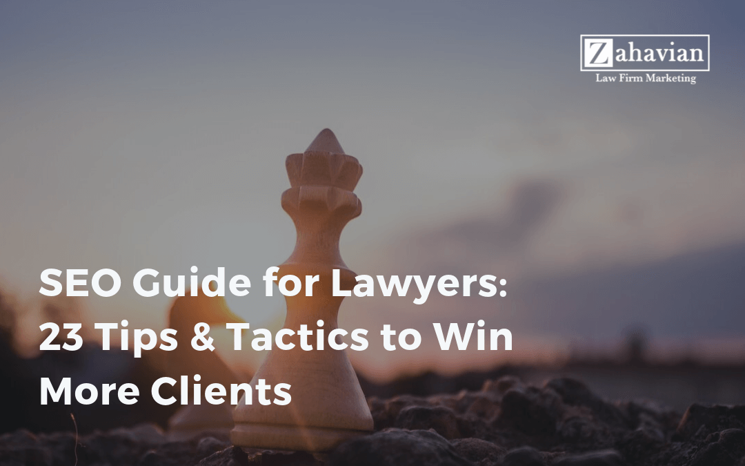 SEO Guide for Lawyers: 23 Tips & Tactics to Win More Clients