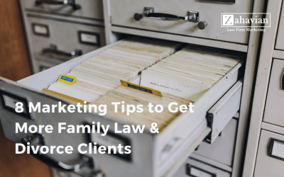8 Marketing Tips to Get More Family Law & Divorce Clients