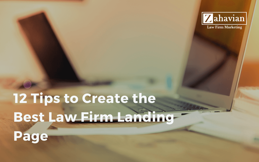 12 Tips to Create the Best Law Firm Landing Page
