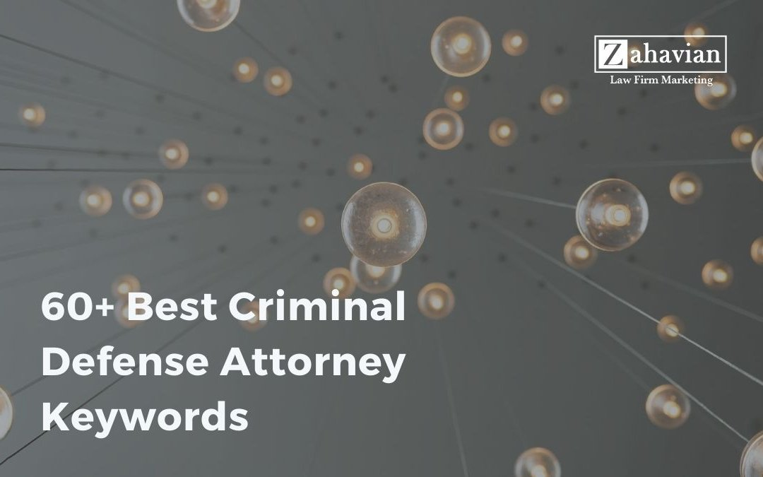 60+ Best Criminal Defense Attorney Keywords