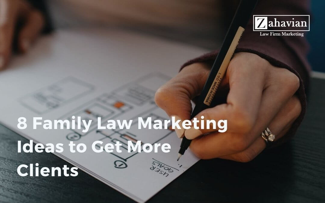 8 Family Law Marketing Ideas to Get More Clients