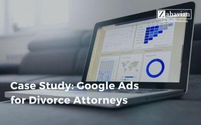 Case Study: Google Ads for Divorce Attorneys