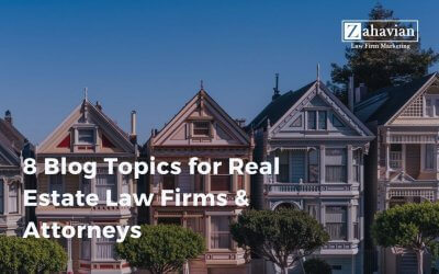 8 Blog Topics for Real Estate Law Firms & Attorneys