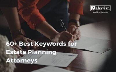 60+ Best Keywords for Estate Planning Attorneys