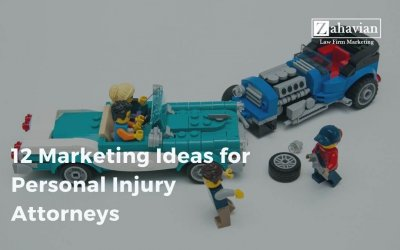 12 Marketing Ideas for Personal Injury Attorneys