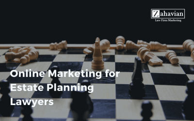 Online Marketing for Estate Planning Lawyers
